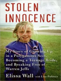 Stolen Innocence: My Story of Growing Up in a Polygamous Sect, Becoming a Teenage Bride, and Breaking Free of Warren Jeffs (Audio CD-MP3) (Unabridged)