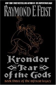 Krondor: Tear of the Gods (Riftwar Legacy, Book 3)