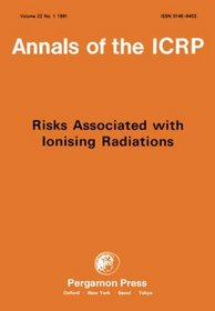 ICRP Report: Risks Associated with Ionising Radiations