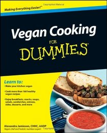 Vegan Cooking For Dummies (For Dummies (Cooking))