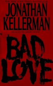 Bad Love (Alex Delaware, Bk 8)