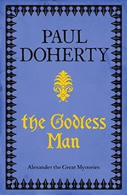 The Godless Man (Mystery of Alexander the Great, Bk 2) (Large Print)