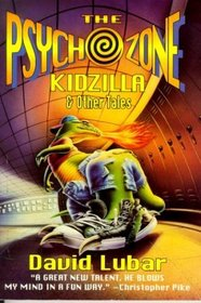 The Psychozone: Kidzilla and Other Tales (Psychozone)