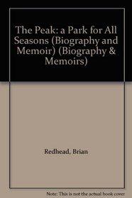 The Peak: a Park for All Seasons (Biography and Memoir)