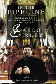 In the Pipeline - Memoirs of an International Concert Organist