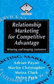 Relationship Marketing for Competitive Advantage: Winning and Keeping Customers (Marketing Series. Professional Development)