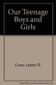 Our Teenage Boys and Girls (Essay index reprint series)