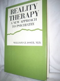 Reality Therapy a New Approach to Psych