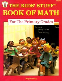 The Kids' Stuff: Book of Math for the Primary Grades (Kids' Stuff)