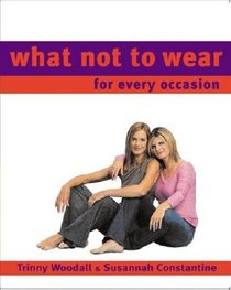 What Not To Wear for Every Occasion