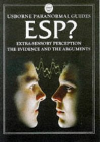 ESP?:  Extrasensory Perception --The Evidence and the Arguments  (Usborne Paranormal Guides)