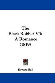 The Black Robber V3: A Romance (1819)