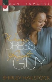 Wrong Dress, Right Guy (Kimani Romance)