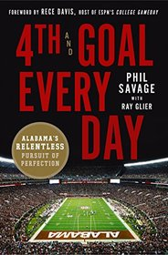 4th and Goal Every Day: Inside the Alabama Football Dynasty