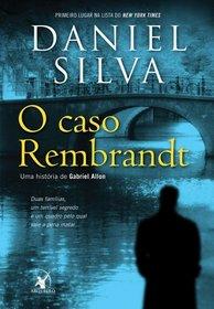 O Caso Rembrandt: Uma Historia de Gabriel Allon (Em Portugues do Brasil)