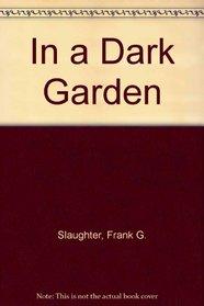 In a Dark Garden