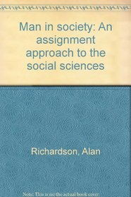 Man in society: An assignment approach to the social sciences