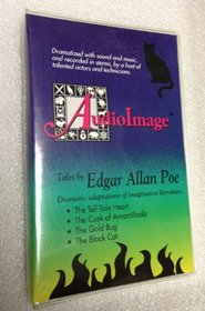 Tales by Edgar Allan Poe: The Tell-Tale Heart, the Cask of Amontillado, the Gold Buy, the Black Cat/Audio Cassettes