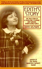 Edith's Story : The True Story of a Young Girl's Courage and Survival During World War II