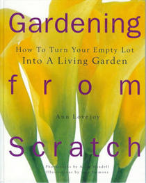 Gardening From Scratch : How to Turn Your Empty lot into A Living Garden