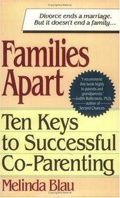 Families Apart: Ten Keys to Successful Co-Parenting