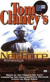 Runaways (Tom Clancy's Net Force; Young Adults, No. 16)
