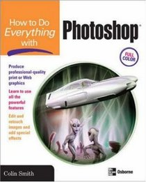 How to Do Everything with Photoshop CS2 (How to Do Everything)