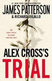 Alex Cross's Trial (Alex Cross, Bk 15)