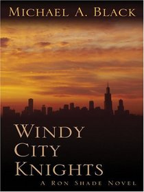 Windy City Knights (Ron Shade, Bk 2)