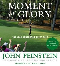 Moment of Glory: The Year Underdogs Ruled Golf (Audio CD) (Unabridged)
