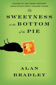 The Sweetness at the Bottom of the Pie (Flavia de Luce, Bk 1)
