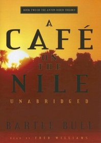 A Caf� on the Nile: Book Two of the Anton Rider Trilogy