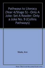 Pathways to Literacy: Only a Joke No. 9 (Collins Pathways)