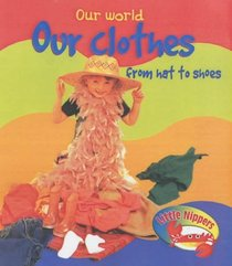 Little Nippers: Our World - Our Clothes from Hat to Shoes Big Book (Little Nippers)