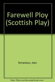 Farewell Ploy (Scottish Play)