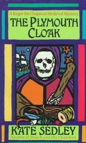 The Plymouth Cloak (Roger the Chapman, Bk 2)
