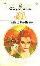 Moth to the Flame (Harlequin Presents # 307   )