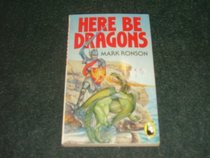 Here Be Dragons: And Fairies and Heroes and Giants and Other Folklore Creatures (Beaver Books)