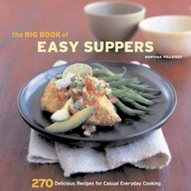 Big Book Of Easy Suppers: 270 Delicious Recipes For Casual Everyday Cooking