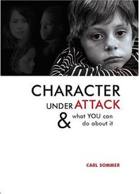 Character Under Attack:  What You Can Do About It