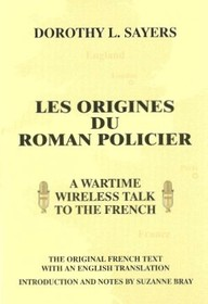 Les Origines Du Roman Policier: A Wartime Wireless Talk to the French with an English Translation. Introduction and Notes by Suzanne Bray