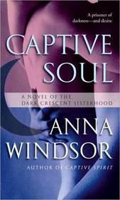 Captive Soul (Dark Crescent Sisterhood, Bk 5)