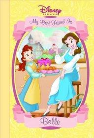 My Best Friend is Belle (Disney Princess (Random House Hardcover))