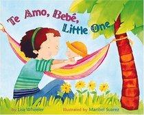 Te Amo, Bebe, Little One