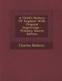 A Child's History Of England: With Original Engravings - Primary Source Edition