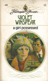 A Girl Possessed (Harlequin Presents, No 420)