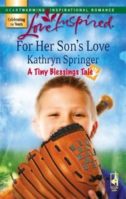 For Her Son's Love (Tiny Blessings, Tale 1) (Love Inspired, No 404)