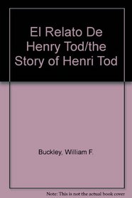 El Relato De Henry Tod/the Story of Henri Tod