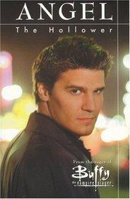 Buffy the Vampire Slayer: Angel, Hollower