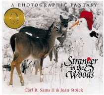 Stranger in the Woods: A Photographic Fantasy